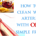 HOW TO UNCLOG AND CLEAN YOUR ARTERIES WITH ONE SIMPLE FRUIT