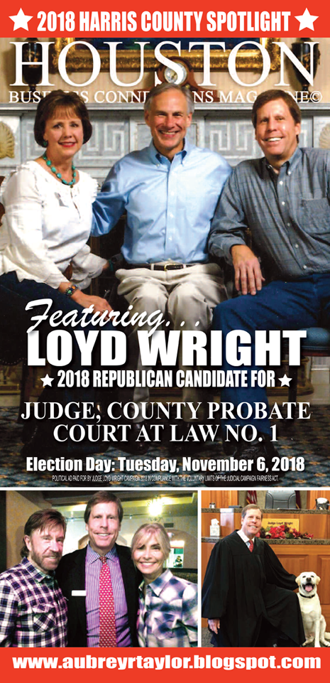 JUDGE LOYD WRIGHT AND OTHER CONSERVATIVES WHO VALUE THE VOTE OF EVERY HARRIS COUNTY VOTER!