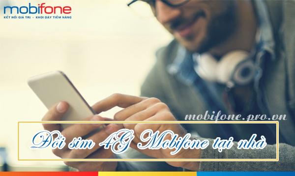 Hướng dẫn đổi sim 4G Mobifone tại nhà cực nhanh và thuận tiện