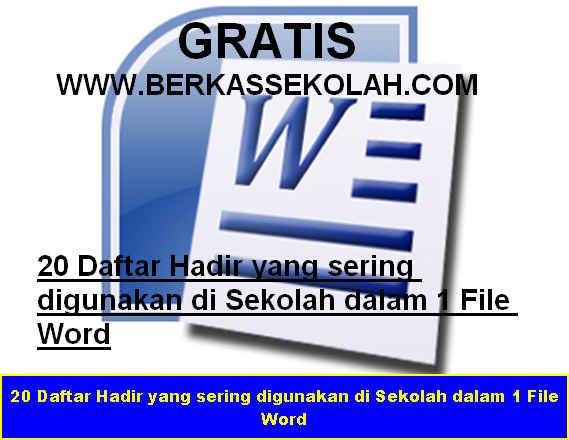Download Gratis 20 Daftar Hadir yang sering digunakan di Sekolah dalam 1 File Word