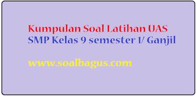 Download Soal pkn kelas 9 uas semester 1/ ganjil ktsp pilihan ganda dan essa tahun 2016 2017