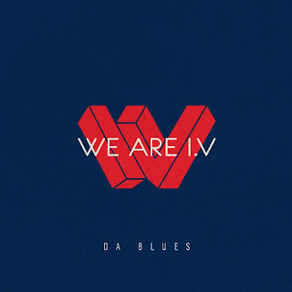We Are I.V – Da Blues