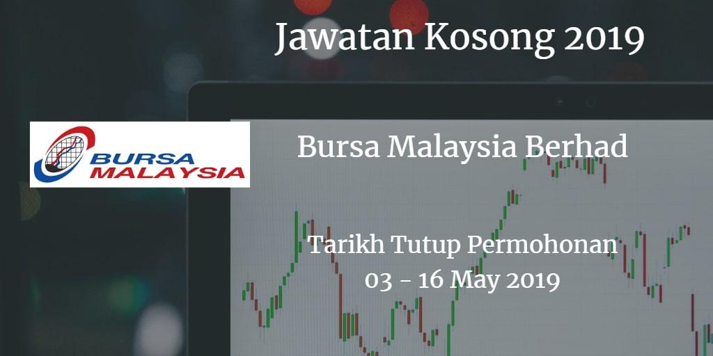 Jawatan Kosong Bursa Malaysia Berhad 03 - 16 May 2019