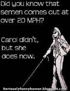 Did you know that semen comes out at over 20 MPH? Carol didn't, but she does now! :p