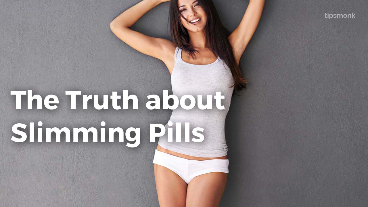 The Truth about Slimming Pills