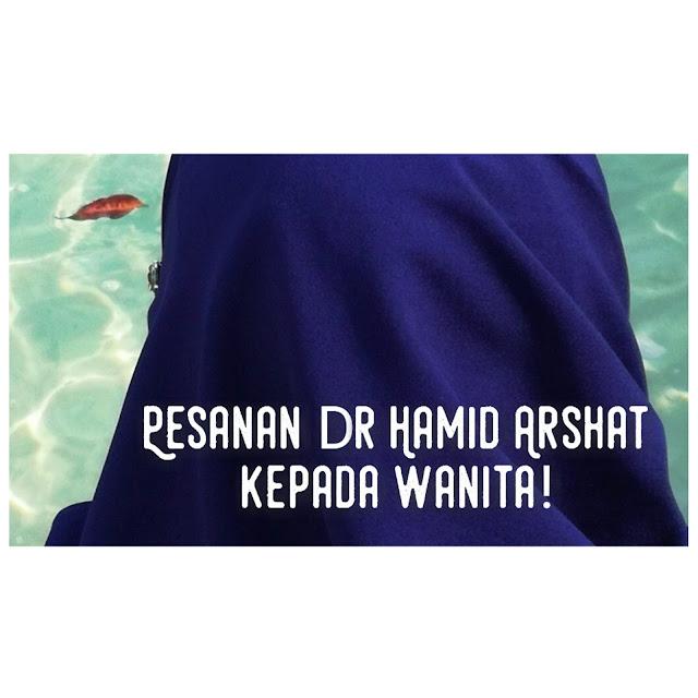 Pesanan Dr Hamid Arshat Kepada Wanita