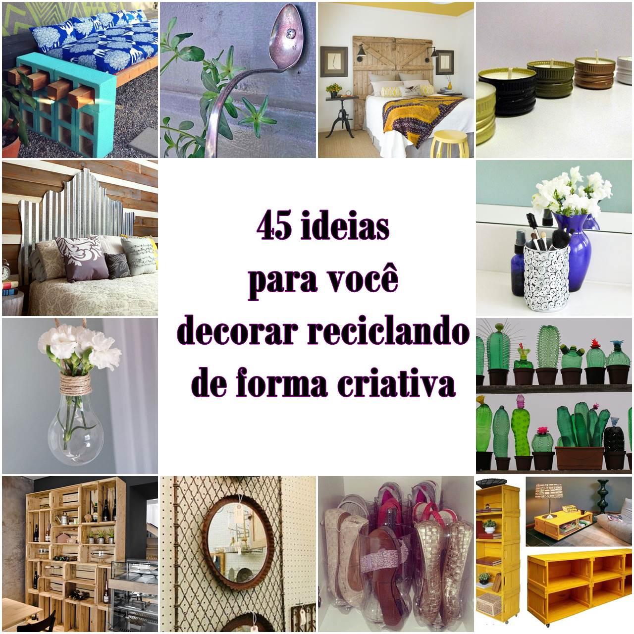 Ideias para voc decorar reciclando de forma criativa - Como decorar reciclando ...