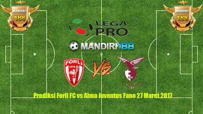 AGEN BOLA - Prediksi Forli FC vs Alma Juventus Fano 27 Maret 2017