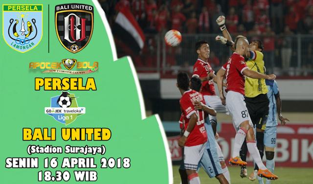 Prediksi Persela Lamongan vs Bali United 16 April 2018