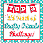Lil Patch of Crafty Friends challenges: #109
