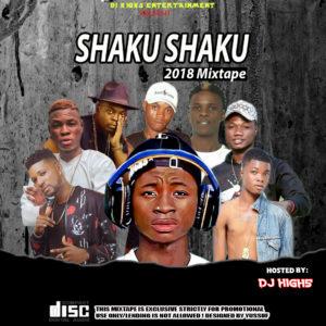 MIXTAPE: DJ HIGH5 SHAKU SHAKU MIXTAPE