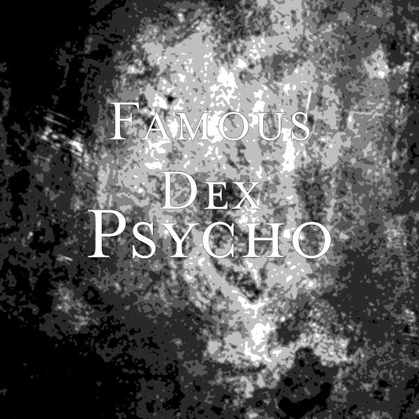 Famous Dex - Psycho - Single Cover