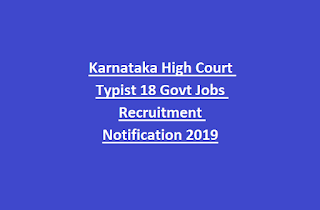 Karnataka High Court Typist 18 Govt Jobs Recruitment Notification 2019