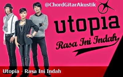 Lirik Lagu Dan Chord Gitar Utopia - Rasa Ini Indah