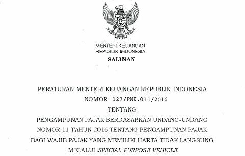 PMK 127/PMK.010/2016, Pengampunan Pajak Bagi Wajib Pajak Yang Memiliki Harta Tidak Langsung Melalui Special Purpose Vehicle