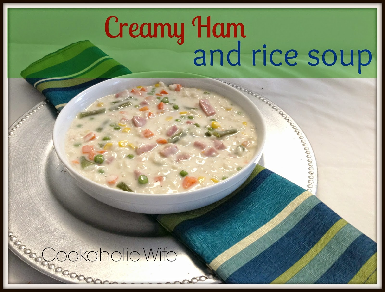 Creamy Ham and Rice Soup - Cookaholic Wife