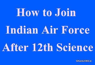 How to Join Indian Air Force after  after 12th