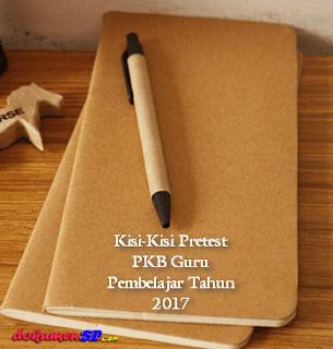 Kisi-Kisi Pretest PKB Guru Pembelajar Tahun 2017