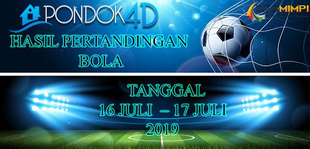 HASIL PERTANDINGAN BOLA TANGGAL 16 JULI  – 17 JULI 2019