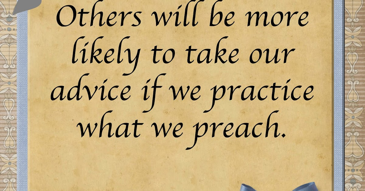 Quotes About Practice What You Preach: Say This Write: Practicing What We Preach