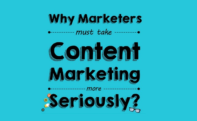 Why Marketers Must Take Content Marketing More Seriously?