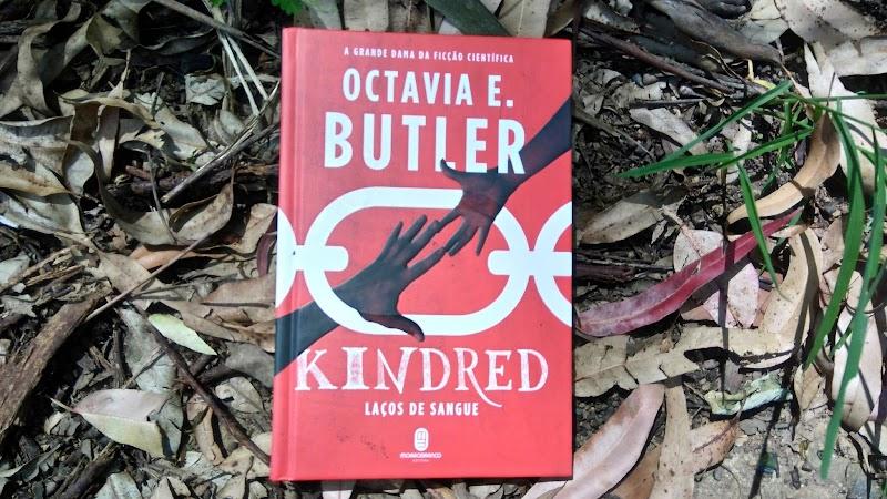 [RESENHA #385] KINDRED: LAÇOS DE SANGUE - OCTAVIA E. BUTLER