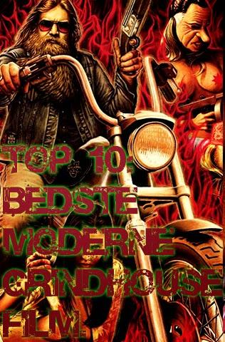 http://sorensencinema.blogspot.dk/2014/08/top-10-bedste-moderne-grindhouse-film.html
