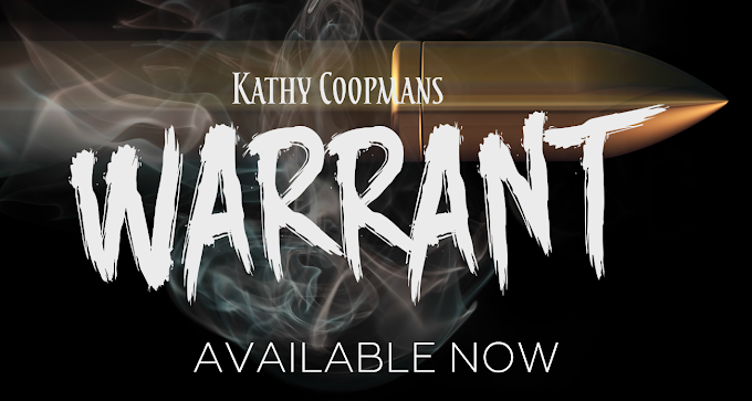 WARRANT by Kathy Coopmans @AuthorKCoopmans @HEAPRMor #newrelease #mustread #unratedbookshelf