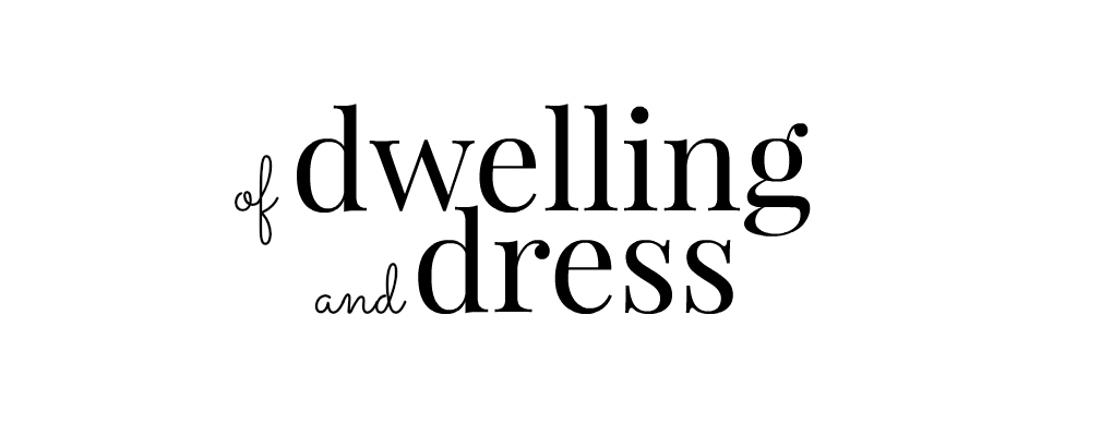 of Dwelling and Dress