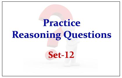 Practice Reasoning Questions Set-12