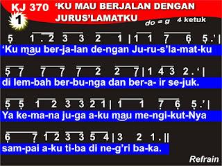 Lirik dan Not Kidung Jemaat 370 'Ku Mau Berjalan Dengan Jurus'lamatku