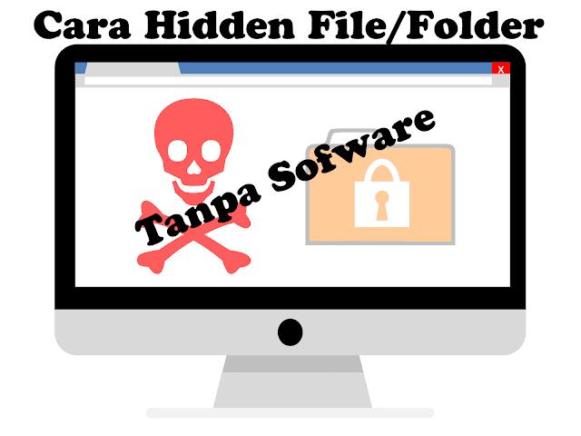 Cara Menyembunyikan Folder Tanpa Software