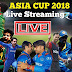 Asia Cup 2018 Live Streaming & TV Channel