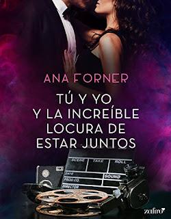 Tu y yo y la increíble locura de estar juntos- Ana Forner