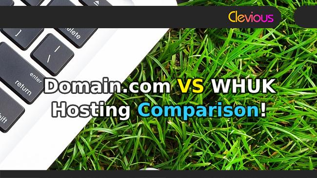 Domain.com VS WHUK Hosting Comparison - Clevious