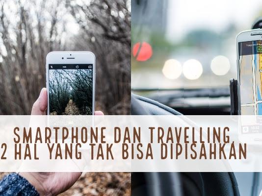 Pentingnya Smartphone Android Saat Traveling
