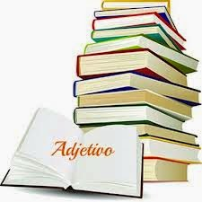 Adjetivo | Palavra Que Caracteriza o Substantivo