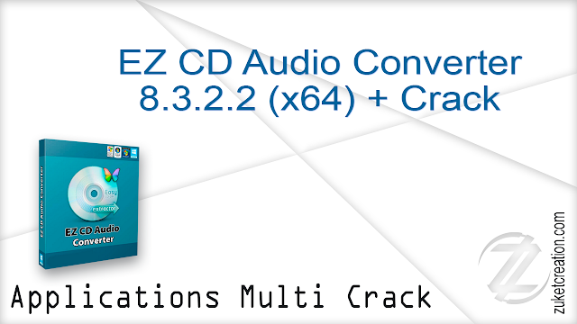 EZ CD Audio Converter 8.3.2.2 (x64) + Crack  |  62.8 MB