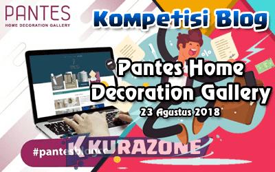 Blog Kompetisi - Pantes Home Decoration Gallery Berhadiah e-Money Ratusan Ribu Rupiah