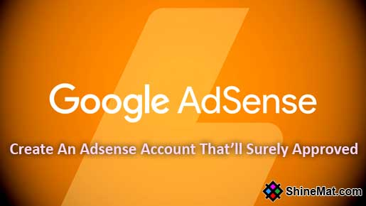 How To Create An Adsense Account That Surely Approved
