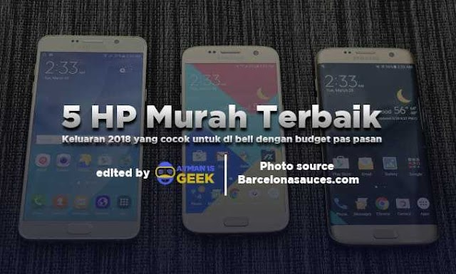 6 HP Murah Terbaik dan Terbaru di 2018 Harga dibawah 2 juta