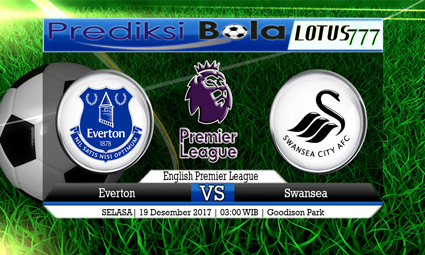 PREDIKSI SKOR Everton vs Swansea 19 Desember 2017