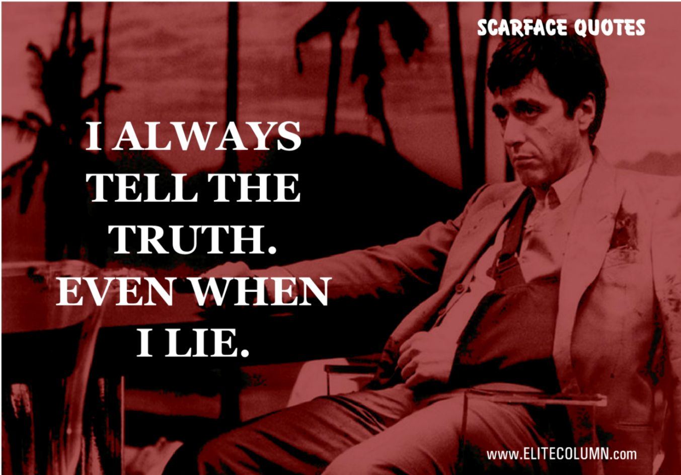 14 Best Scarface Quotes Only For 18 Years Old and Above EliteColumn