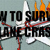 How to Survive a Plane Crush