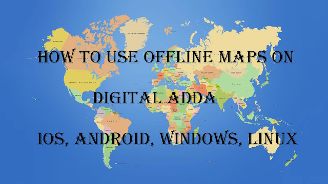 How to Use Offline Maps on iOS, Android, Windows, Linux