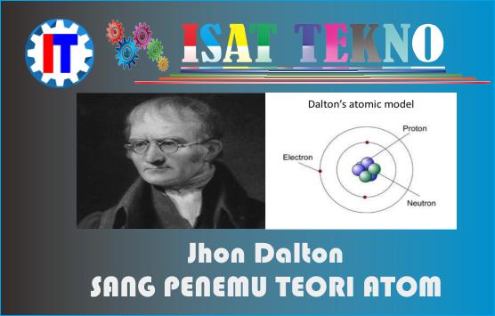 Penemu Teori Atom ~ John Dalton