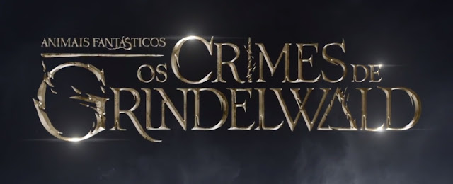 Faltam 200 dias para a estreia de 'Animais Fantásticos: Os Crimes de Grindelwald' no Brasil | Ordem da Fênix Brasileira