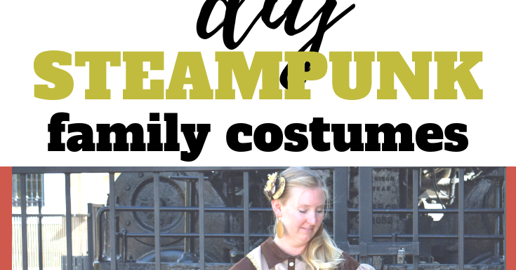 Diy Steampunk Costumes For The Family Sew Simple Home