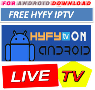 Download Android FreeHYFY Television Apk -Watch Free Live Cable Tv Channel-Android Update LiveTV Apk  Android APK Premium Cable Tv,Sports Channel,Movies Channel On Android