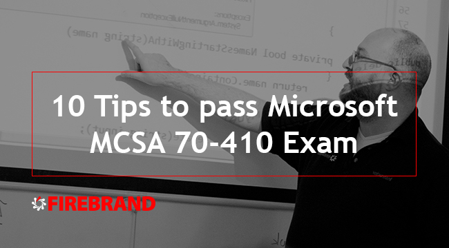 10 tips to pass Microsoft's MCSA 70-410 exam